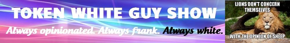 Token White Guy Show main logo.